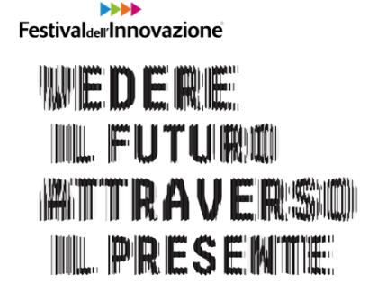 Festival dell'Innovazione. Vedere il futuro attraverso il presente.  Bari Dal 21 al 23 maggio 2015